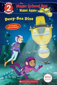 Picture of Scholastic Reader Level 2: The Magic School Bus Rides Again: Deep-Sea Dive