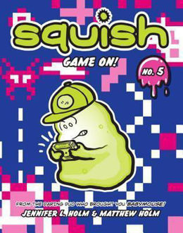 Picture of Squish #5: Game On!