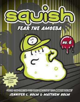 Picture of Squish #6: Fear The Amoeba