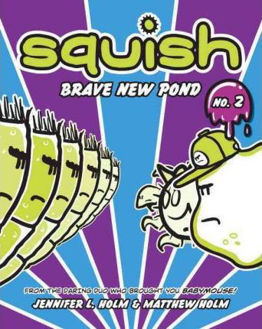Picture of SQUISH 2: Brave New Pond(HARDCOVER)