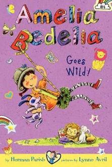 Picture of Amelia Bedelia Chapter Book #4 Amelia Bedelia Goes Wild!