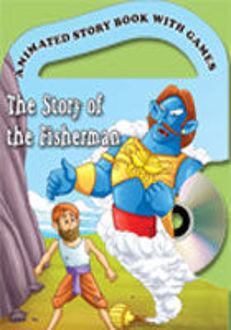 Picture of ANIMATED STORY BOOK WITH GAMES: THE STORY OF THE FISHERMAN W/CD (hb)