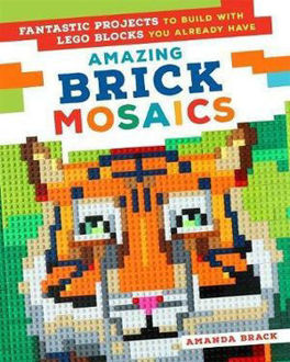 Picture of Amazing Brick Mosaics Fantastic Projects to Build with Lego Blocks You Already Have