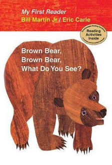 Picture of Brown Bear, Brown Bear, What Do You See? My First Reader