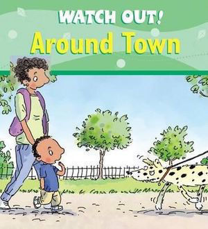 Picture of Watch Out! Around Town Watch Out! Books