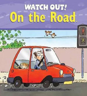 Picture of Watch Out! on the Road Watch Out! Books