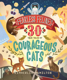 Picture of Fearless Felines 30 True Tales of Courageous Cats