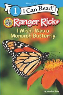 Picture of Ranger Rick: I Wish I Was a Monarch Butterfly I Can Read Level 1