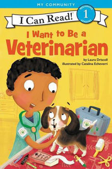 Picture of I Can Read : I Want To Be A Veterinarian I Can Read Level 1