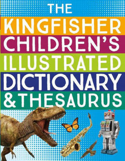 Picture of The Kingfisher Children's Illustrated Dictionary and Thesaurus