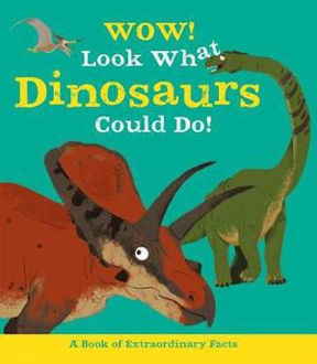 Picture of Wow! Look What Dinosaurs Could Do!