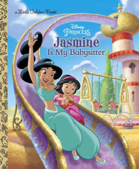 Picture of Jasmine Is My Babysitter (Disney Princess) Little Golden Books