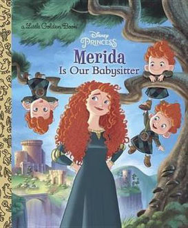 Picture of Merida Is Our Babysitter Little Golden Books