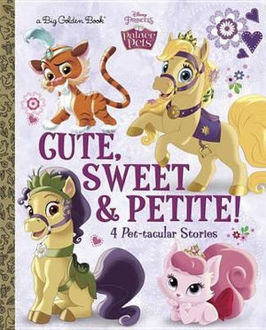 Picture of Cute, Sweet, & Petite! (Disney Princess Palace Pets)