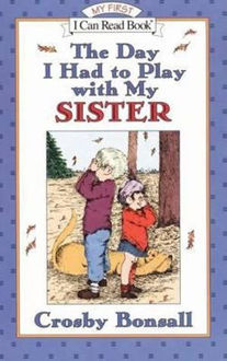 Picture of Day I Had to Play with My Sister My First I Can Read