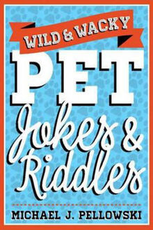 Picture of Wild & Wacky Pet Jokes & Riddles
