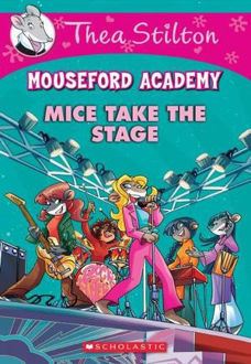 Picture of Mice Take the Stage Thea Stilton Mouseford Academy