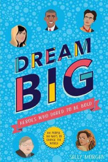 Picture of Dream Big Heroes Who Dared To Be Bold