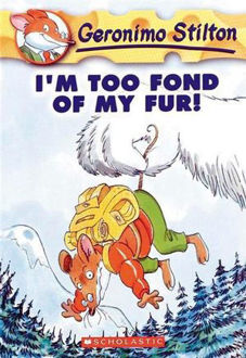 Picture of I'm Too Fond of My Fur! Geronimo Stilton : Book 4