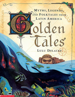 Picture of Golden Tales Myths, Legends and Folktales from Latin America