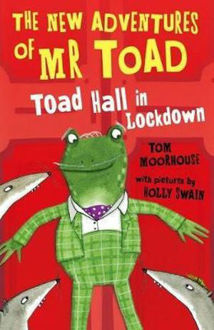 Picture of The New Adventures of Mr Toad Toad Hall in Lockdown Toad Hall in Lockdown