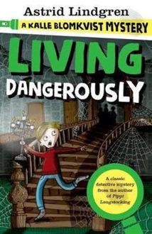 Picture of A Kalle Blomkvist Mystery Living Dangerously Living Dangerously