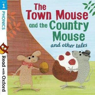 Picture of Read with Oxford Stage 1 Phonics The Town Mouse and Country Mouse and Other Tales