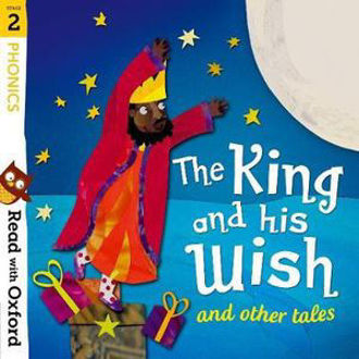Picture of Read with Oxford Stage 2 Phonics The King and His Wish and Other Tales