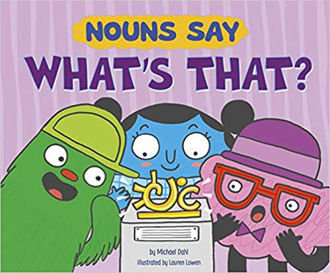 "Picture of Nouns Say ""What's That?"""