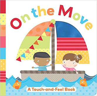 Picture of On the Move: A Touch-And-Feel Book