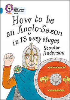 Picture of How to be an Anglo-Saxon / Big Cat / Topaz Band 13