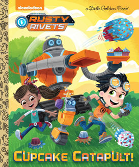 Picture of Rusty Rivets Cupcake Catapult! A Little Golden Book