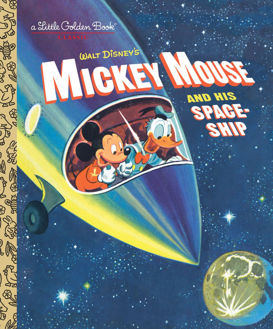 Picture of A Little Golden Book WD MICKEY MOUSE and His Space Ship