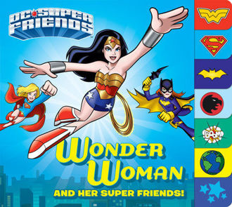 Picture of Wonder Woman and Her Super Friends! (DC Super Friends)