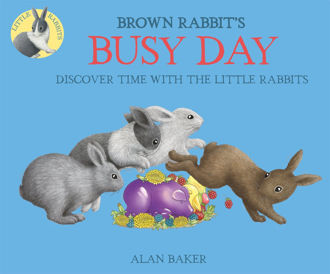 Picture of Brown Rabbit's Busy Day Discover time with the little Rabbits