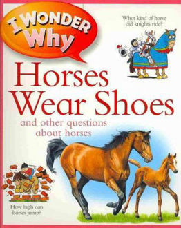 Picture of I wonder Why Horses wear Shoes and other questions about horses