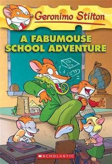 Picture of A Fabumouse School Adventure Geronimo Stilton : Book 38