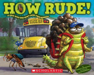 Picture of How Rude! Real Bugs Who Won't Mind Their Manners