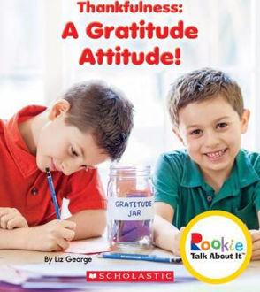 Picture of Thankfulness: A Gratitude Attitude! (Rookie Talk about It)