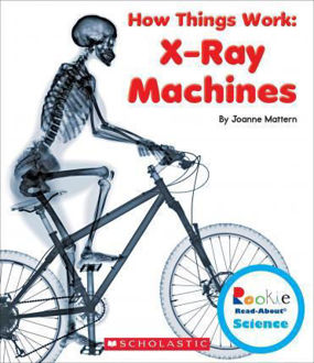 Picture of X-Ray Machines (Rookie Read-About Science: How Things Work)