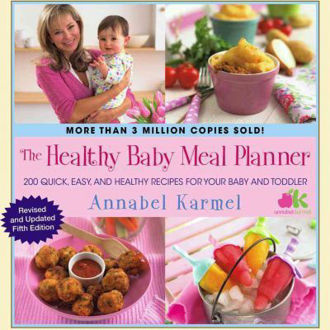 Picture of The Healthy Baby Meal Planner: 200 Quick, Easy, and Healthy Recipes for Your Baby and Toddler