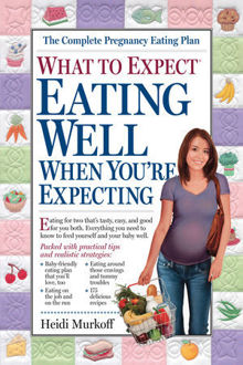 Picture of What to Expect: Eating Well When You're Expecting