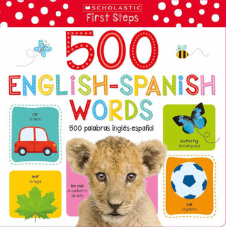 Picture of My First 500 English/Spanish Words / Mis primeras 500 palabras INGLÉS-ESPAÑOL Bilingual Book: Scholastic Early Learners (My First)