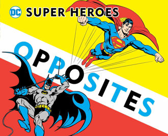 Picture of Super Heroes Book of Opposites (3) (DC Super Heroes)