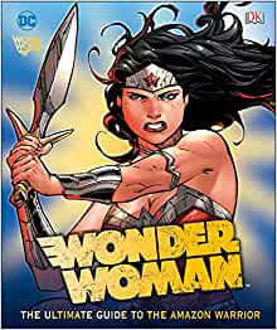 Picture of DC Comics Wonder Woman: The Ultimate Guide to the Amazon Warrior