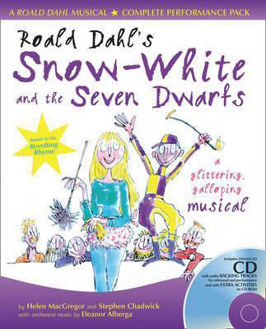 Picture of Roald Dahl's Snow-White and the Seven Dwarfs : A Glittering Galloping Musical