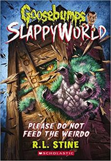 Picture of Goosebumps Slappyworld Please Do Not Feed the Veirdo