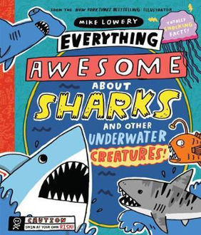 Picture of Everything Awesome About Sharks and Other Underwater Creatures!