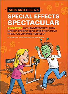Picture of Nick and Tesla's Special Effects Spectacular: A Mystery with Animatronics, Alien Makeup, Camera Gear, and Other Movie Magic You Can Make Yourself!