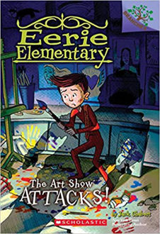 Picture of The Art Show Attacks!: Branches Book (Eerie Elementary #9)